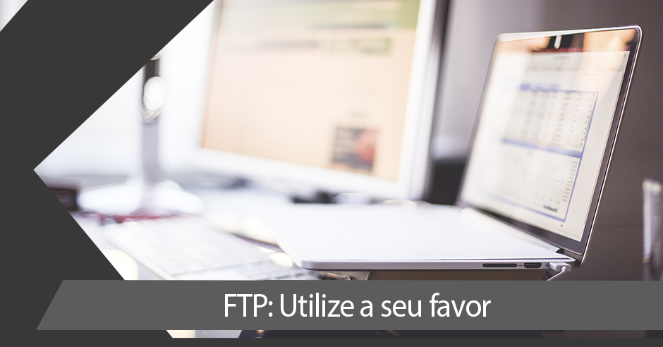 05 - FTP Utilize a seu favor